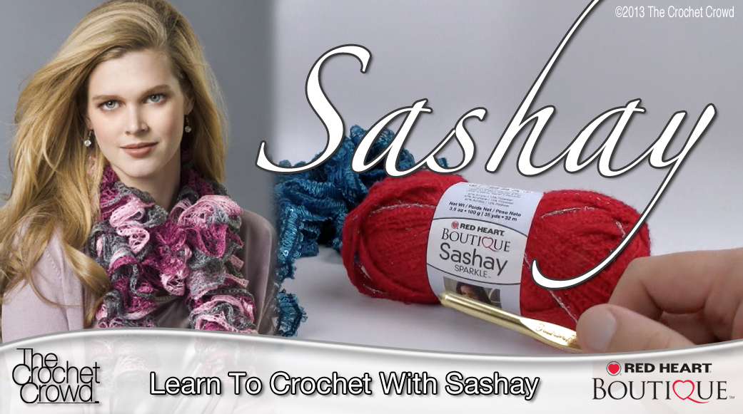 Learn How To Crochet with Red Heart Sashay - The Crochet Crowd®
